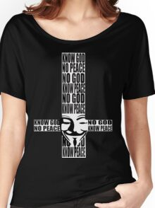 KNOW god NO peace, NO god KNOW peace Women's Relaxed Fit T-Shirt