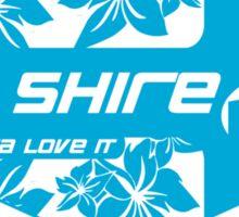 The Shire - Gotta Love It Sticker