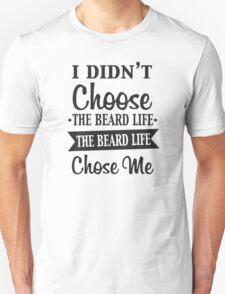 BEARD LIFE Unisex T-Shirt