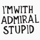 Admiral Stupid by lucadude