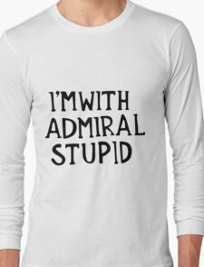 Admiral Stupid Long Sleeve T-Shirt