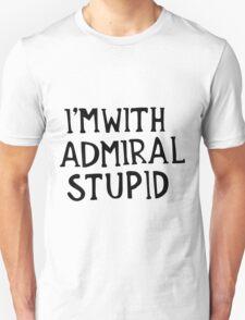 Admiral Stupid T-Shirt