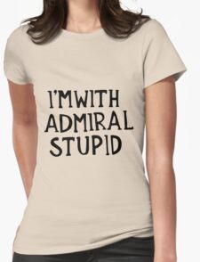 Admiral Stupid Womens Fitted T-Shirt