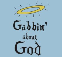 Gabbin' About God T-Shirt