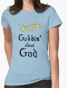 Gabbin' About God Womens Fitted T-Shirt