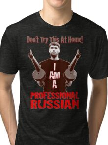 Professional RUSSIAN Tri-blend T-Shirt
