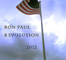 RON PAUL REVOLUTION 2012 by Kayte Ahrens