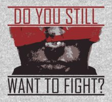 Do You Still Wanna Fight? by Reynaldo Siqueira