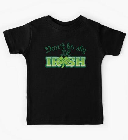 Don't be shy- Be IRISH Kids Tee