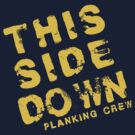 Planking: This Side Down Planking Crew by flashman
