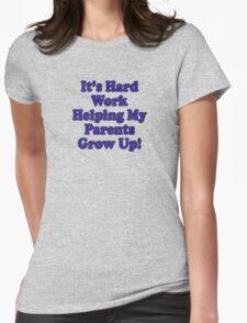 Parenting T-Shirt Kids - It's Hard Work Helping My Parents Grow Up Womens T-Shirt