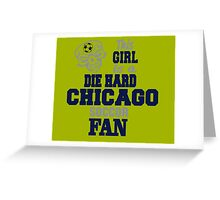 This Girl Is A Die Hard Chicago Soccor Fan Greeting Card