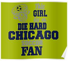 This Girl Is A Die Hard Chicago Soccor Fan Poster
