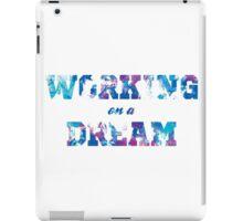 Working On A Dream iPad Case/Skin
