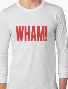 Wham! Long Sleeve T-Shirt
