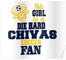 This Girl Is A Die Hard Chivas Soccor Fan Poster