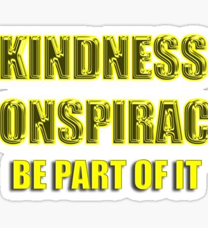 kindness conspiracy Sticker