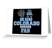 This Girl Is A Die Hard Colorado Soccor Fan Greeting Card