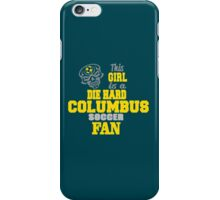 This Girl Is A Die Hard Columbus Soccor Fan iPhone Case/Skin