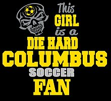 This Girl Is A Die Hard Columbus Soccor Fan by birthdaytees
