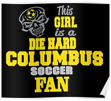 This Girl Is A Die Hard Columbus Soccor Fan Poster