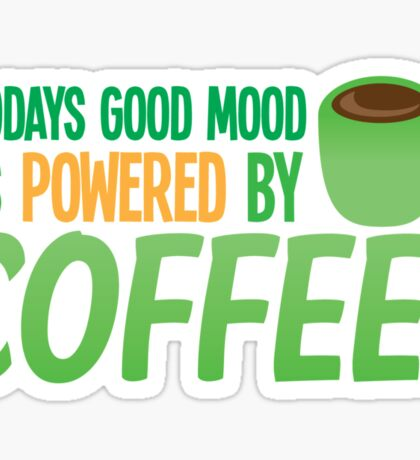 Today's good mood is POWERED BY COFFEE!  Sticker