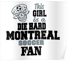 This Girl Is A Die Hard Montreal Soccor Fan Poster