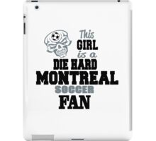 This Girl Is A Die Hard Montreal Soccor Fan iPad Case/Skin