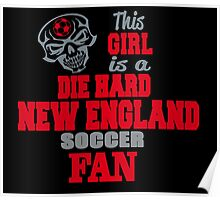 This Girl Is A Die Hard New England Soccor Fan Poster