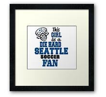This Girl Is A Die Hard Seattle Soccor Fan Framed Print
