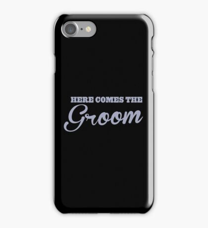 Here comes the GROOM iPhone Case/Skin