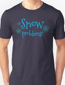 SNOW PROBLEMS with ice Winter snowflakes T-Shirt