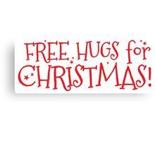 Free hugs for CHRISTMAS Canvas Print
