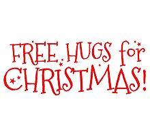Free hugs for CHRISTMAS Photographic Print