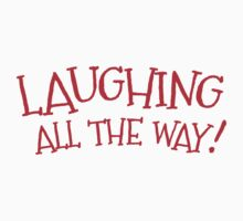 Laughing all the way funny Christmas design Kids Tee
