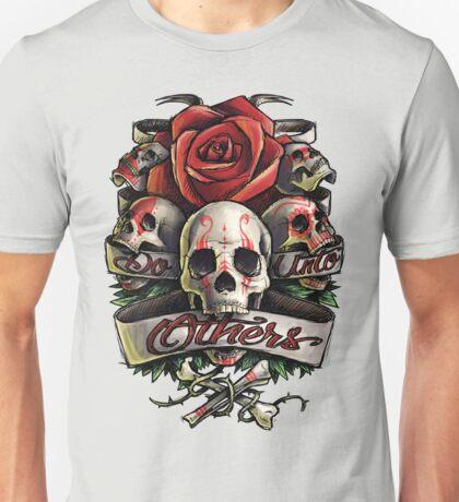 Do Unto Others Unisex T-Shirt