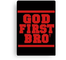 GOD FIRST BRO Canvas Print