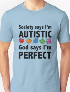 AUTISTIC IS PERFECT T-Shirt