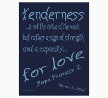 Pope Francis 1 Quote on Tenderness Kids Tee