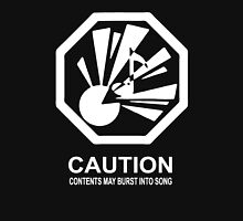 Caution: Contents May Burst Into Song (White Print) Unisex T-Shirt