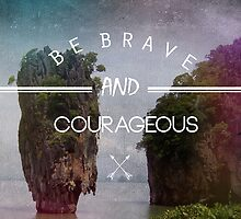 BE BRAVE by motiashkar