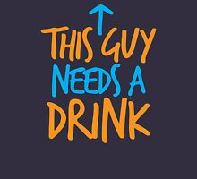 This guy needs a drink Unisex T-Shirt