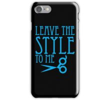 Leave the STYLE to me iPhone Case/Skin