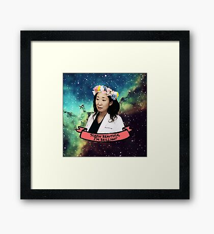 Screw Beautiful, I'm Brilliant Framed Print