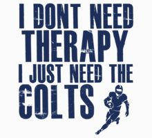 I Don't Need Therapy I Just Need The Colts T Shirt and Hoodie Kids Clothes