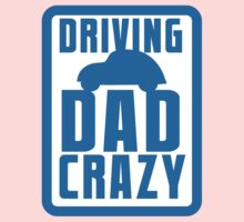 DRIVING DAD CRAZY Kids Tee