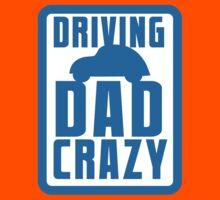 DRIVING DAD CRAZY Kids Clothes