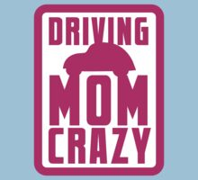 DRIVING MOM CRAZY One Piece - Short Sleeve