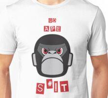 GO APE SHIZ ON 'EM! Unisex T-Shirt