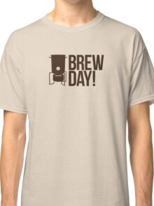 Brew Day!  Classic T-Shirt